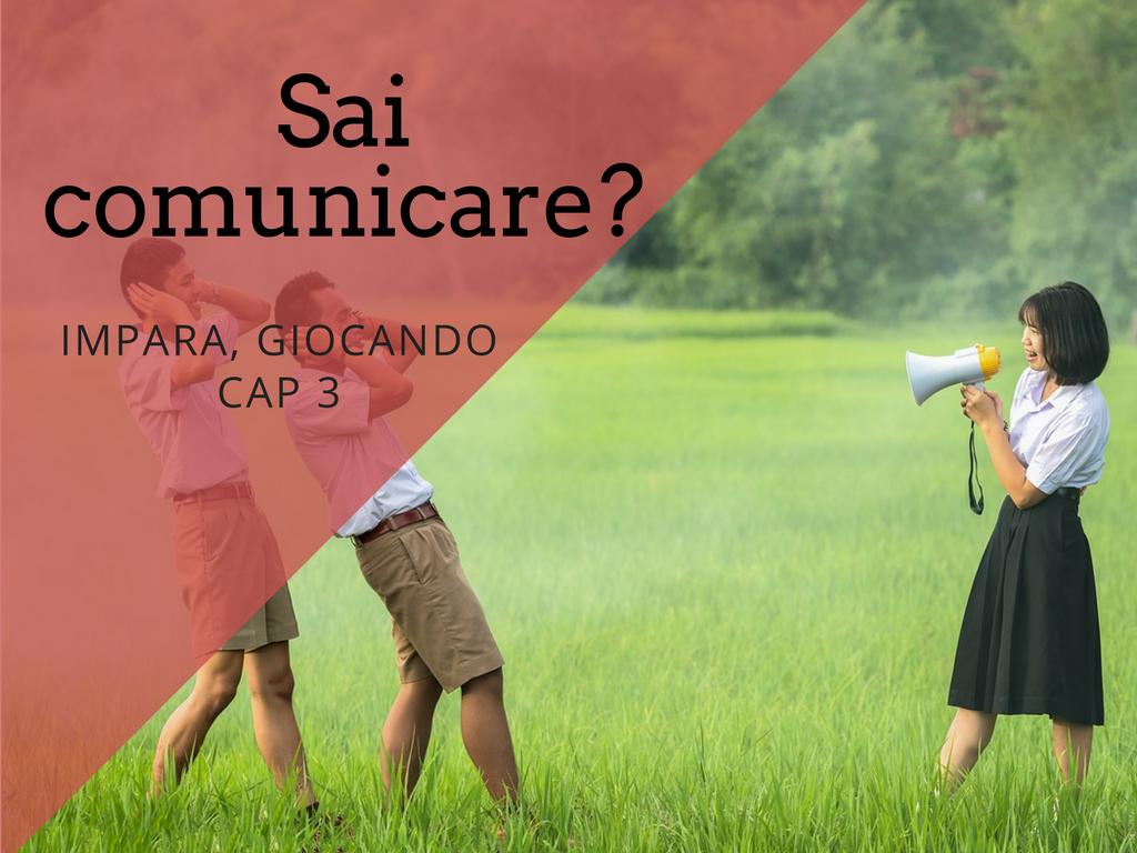 Sai comunicare? Impara giocando cap 3