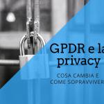 Gpdr e la privacy