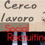 Cerca lavoro con il social recruiting