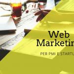 Web Marketing per PMI e Startup